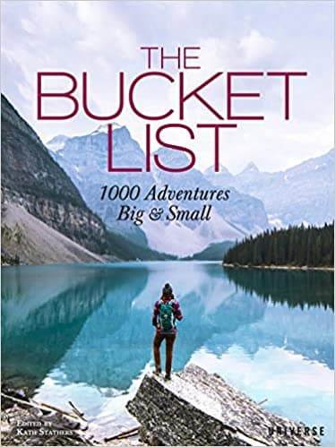 The Bucket List 1000 Adventures Big and Small