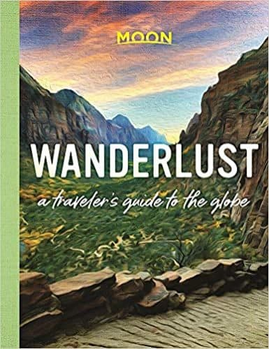 Wanderlust travelers guide to the world