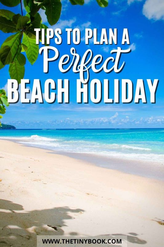 Tips to Plan the Perfect Beach Holiday