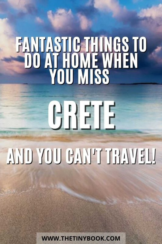 Fantastic things to do at home when you miss Crete